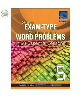 แบบทดสอบคณิตศาสตร์ภาษาอังกฤษระดับประถมศึกษา 5 Solve Exam-Type Maths Word Problems in 28 Essential Lessons Primary 5